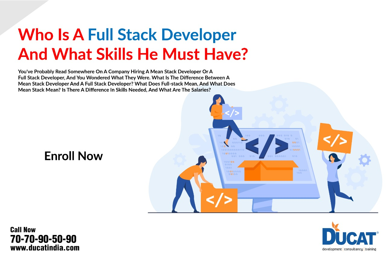 Who Is A Full Stack Developer And What Skills He Must Have?