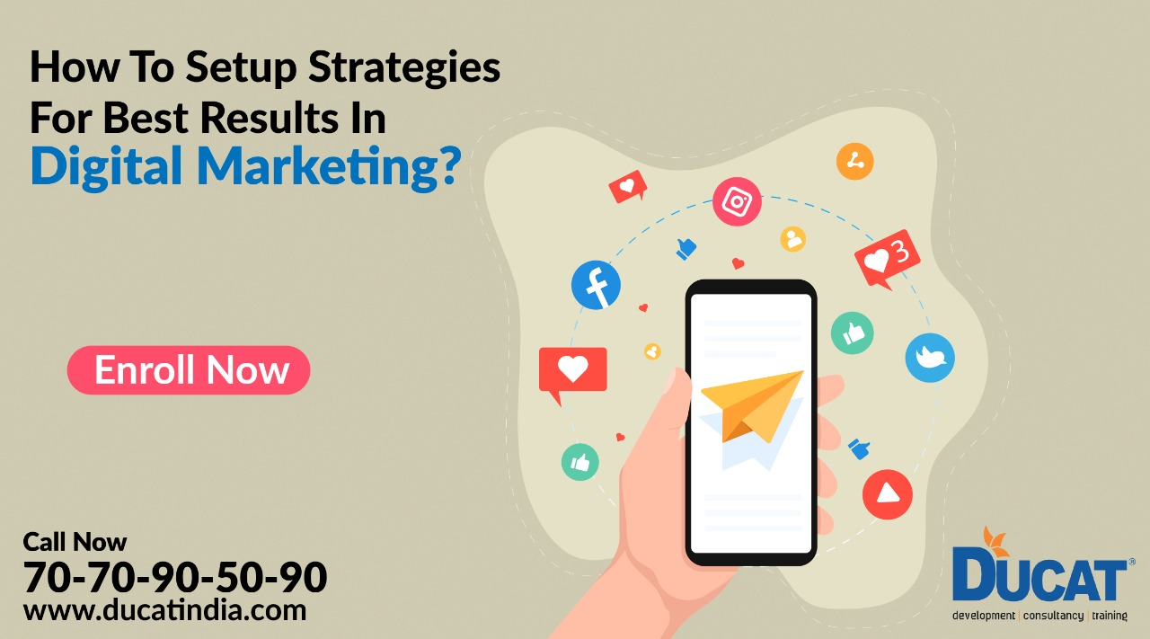 How To Setup Strategies For Best Results In Digital Marketing?